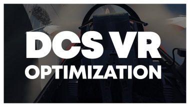 VR : Optimisez vos réglages pour DCS